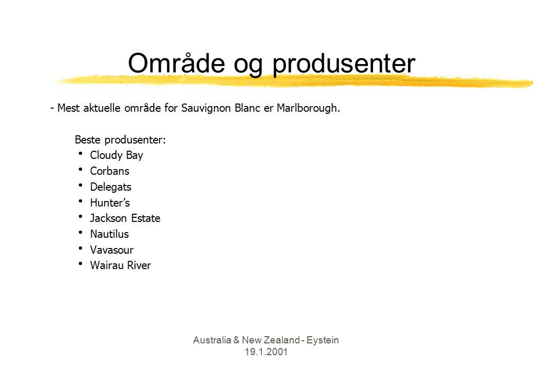 Australia & New Zealand - Eystein 19.1.2001 Område og produsenter - Mest aktuelle område for Sauvignon Blanc er Marlborough.
