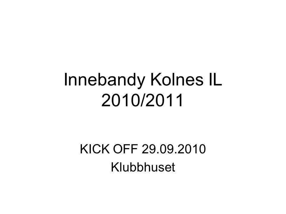 Innebandy Kolnes IL 2010/2011 KICK OFF 29.09.2010 Klubbhuset