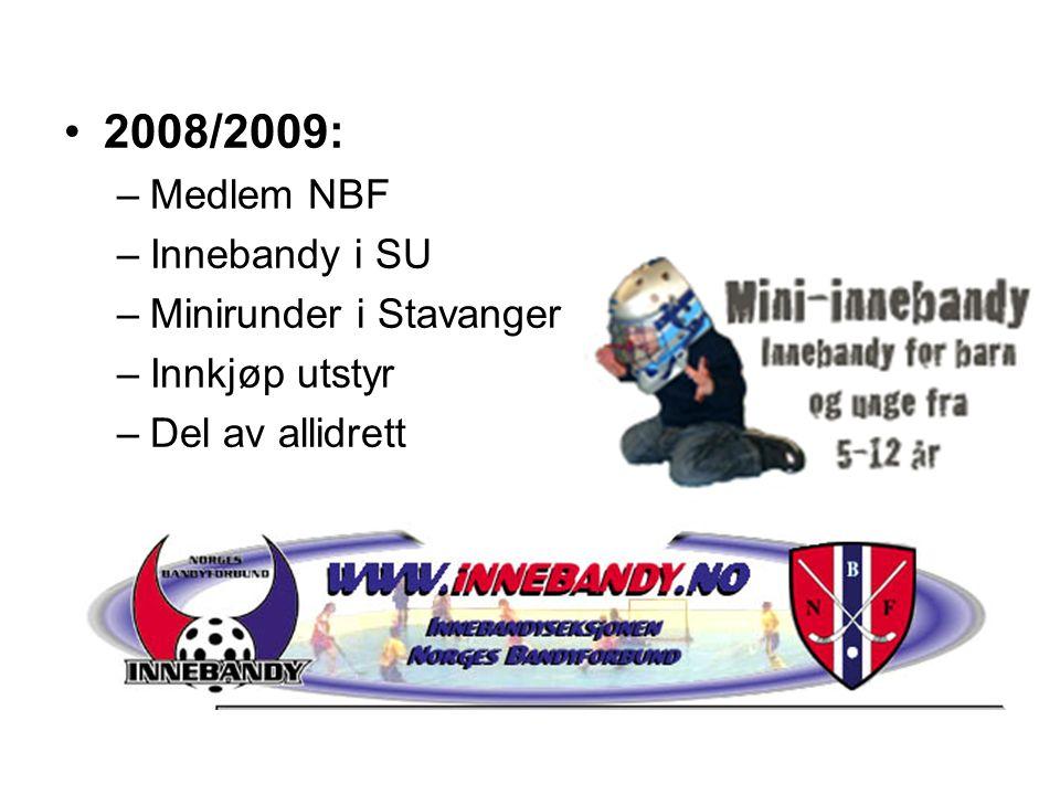 2009/2010: –Arrangerte minirunde i Norheimshallen: 30 lag, stor suksess –Herrelag i kameratinnebandy –Arrangør innebandy Aibel Cup