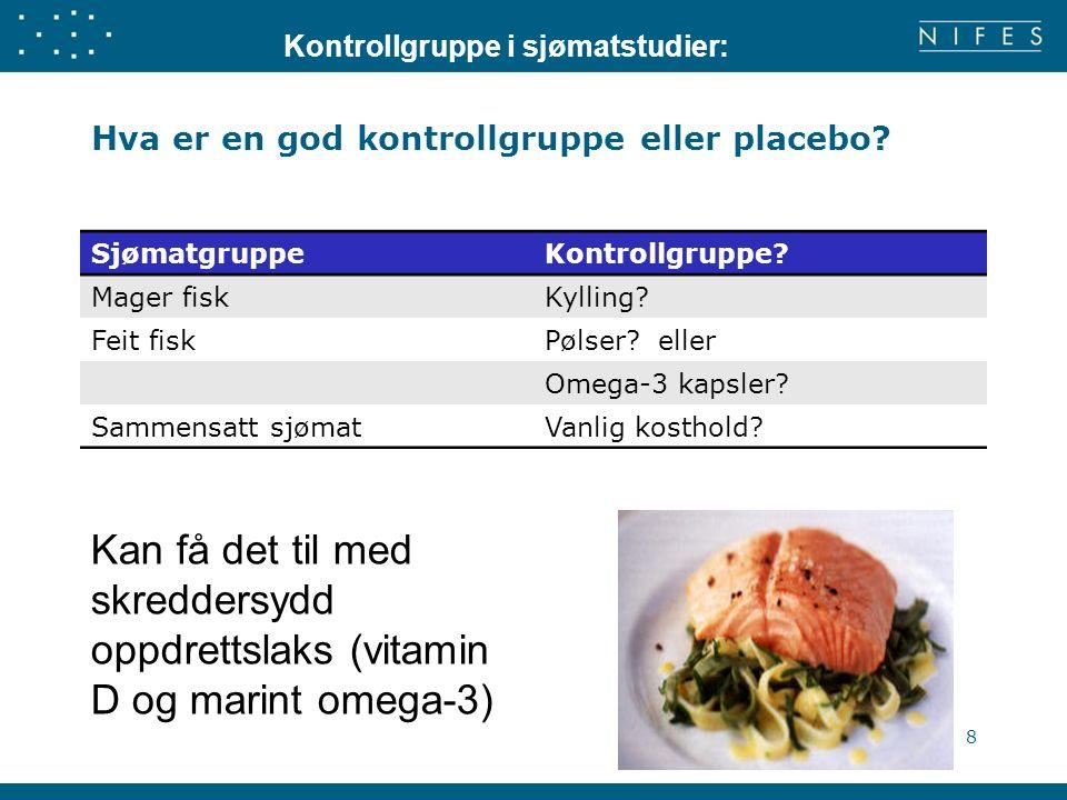 Hva er en god kontrollgruppe eller placebo? SjømatgruppeKontrollgruppe? Mager fiskKylling? Feit fiskPølser? eller Omega-3 kapsler? Sammensatt sjømatVa