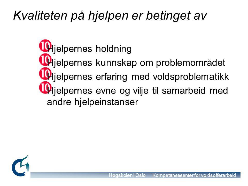 Høgskolen i Oslo Kompetansesenter for voldsofferarbeid Målet for arbeidet er:  Bryte isolasjonen  Utvikle støttesystemer  Øke selvtilliten.