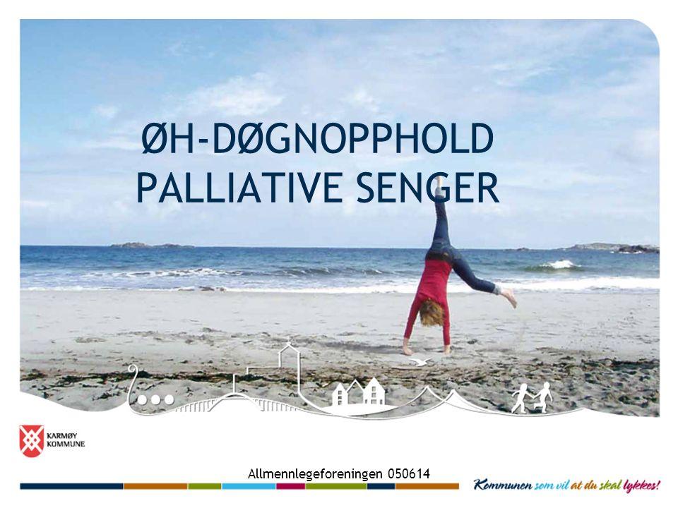 Allmennlegeforeningen 050614 ØH-DØGNOPPHOLD PALLIATIVE SENGER