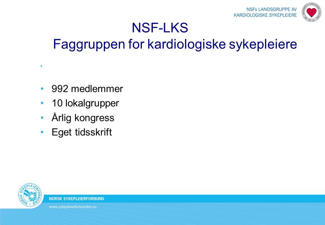 992 medlemmer 10 lokalgrupper Årlig kongress Eget tidsskrift NSF-LKS Faggruppen for kardiologiske sykepleiere
