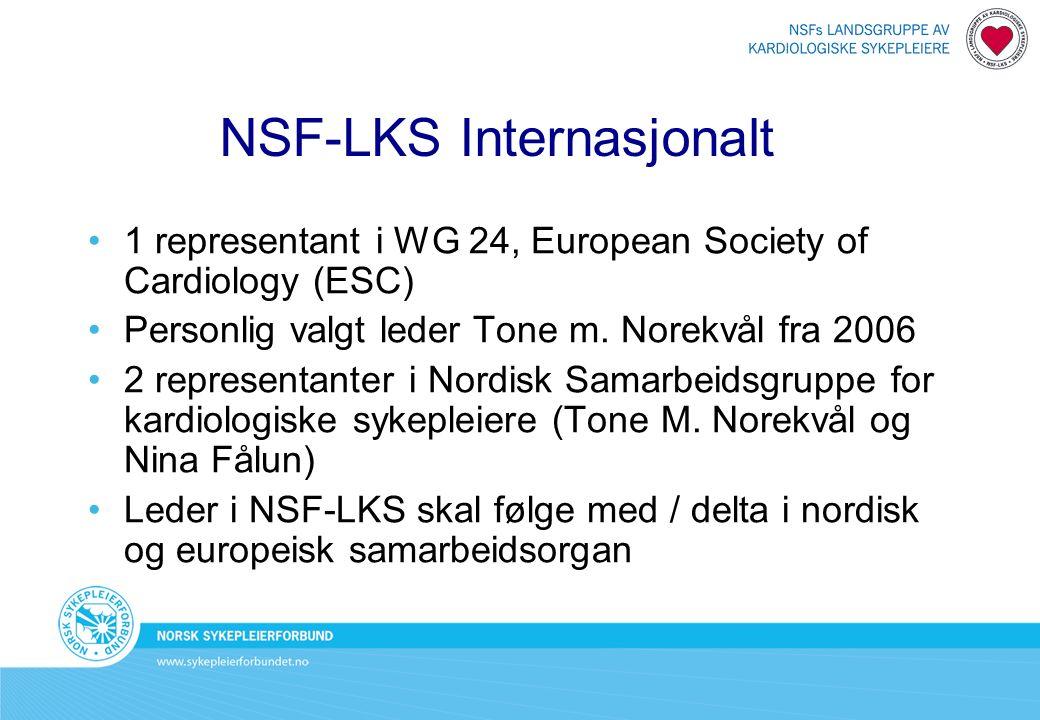 NSF-LKS Internasjonalt 1 representant i WG 24, European Society of Cardiology (ESC) Personlig valgt leder Tone m. Norekvål fra 2006 2 representanter i