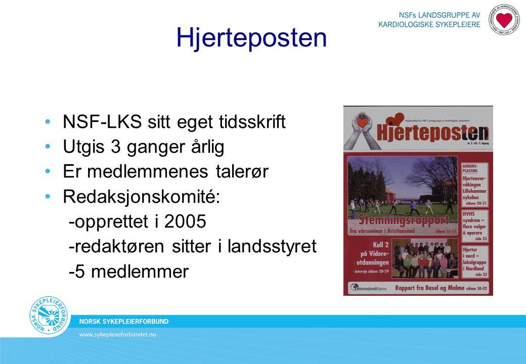 Hjerteposten NSF-LKS sitt eget tidsskrift Utgis 3 ganger årlig Er medlemmenes talerør Redaksjonskomité: -opprettet i 2005 -redaktøren sitter i landsst