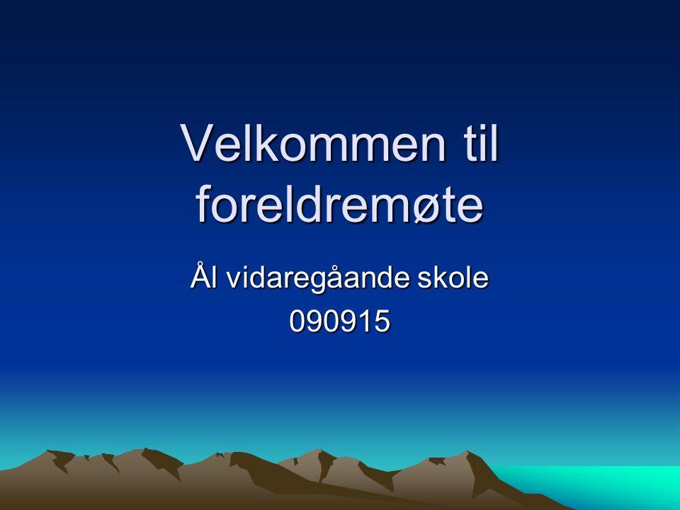 Velkommen til foreldremøte Ål vidaregåande skole 090915