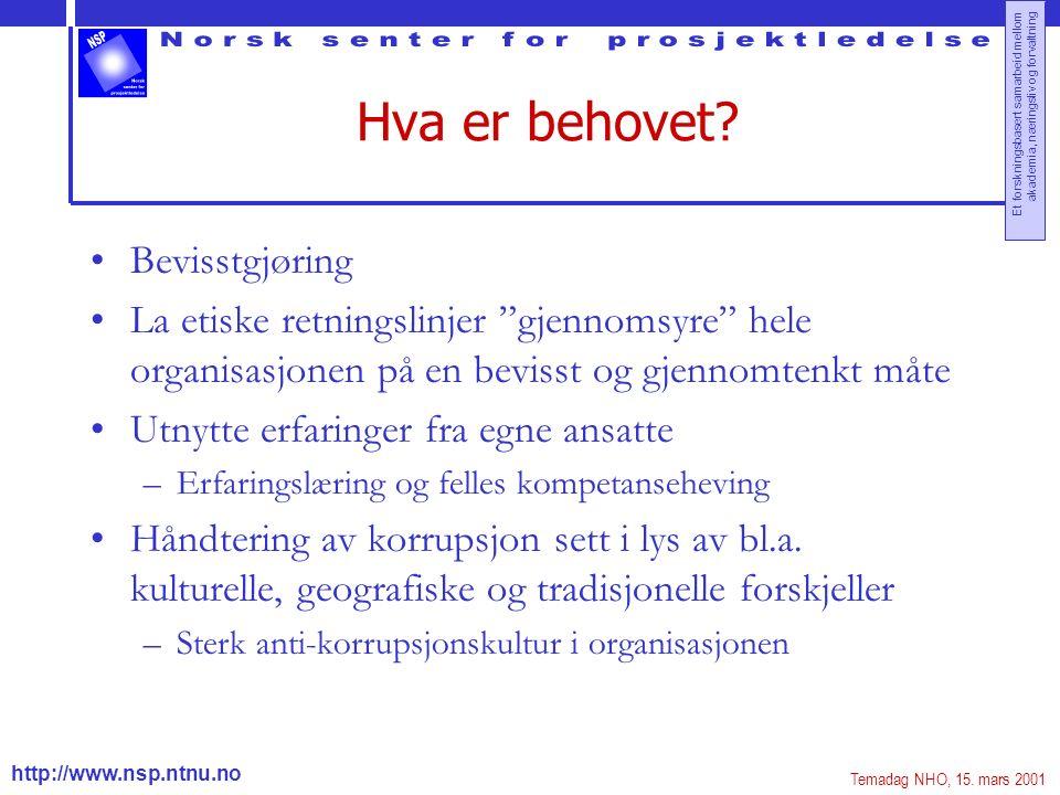 http://www.nsp.ntnu.no Et forskningsbasert samarbeid mellom akademia, næringsliv og forvaltning Hva er behovet.