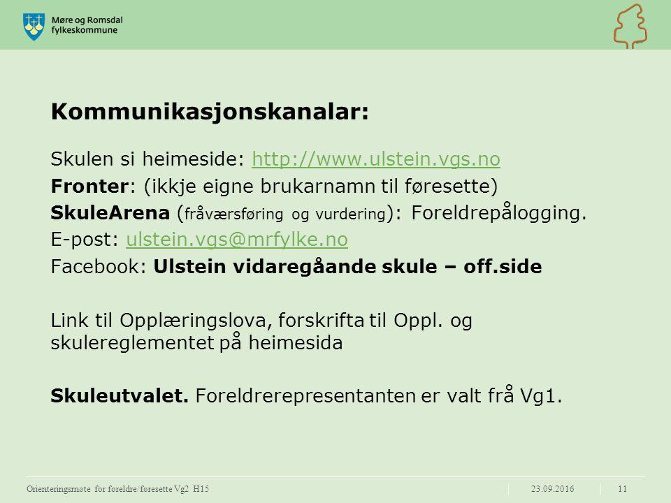 Kommunikasjonskanalar: Skulen si heimeside: http://www.ulstein.vgs.nohttp://www.ulstein.vgs.no Fronter: (ikkje eigne brukarnamn til føresette) SkuleArena ( fråværsføring og vurdering ): Foreldrepålogging.