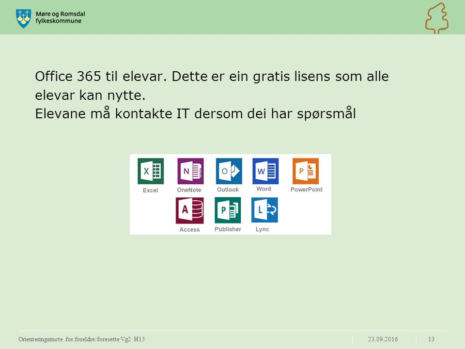 Office 365 til elevar. Dette er ein gratis lisens som alle elevar kan nytte.