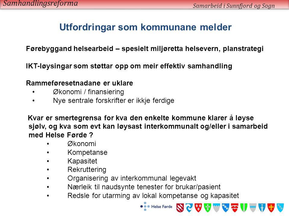 Samhandlingsreforma Samarbeid i Sunnfjord og Sogn Utfordringar som kommunane melder Førebyggand helsearbeid – spesielt miljøretta helsevern, planstrat
