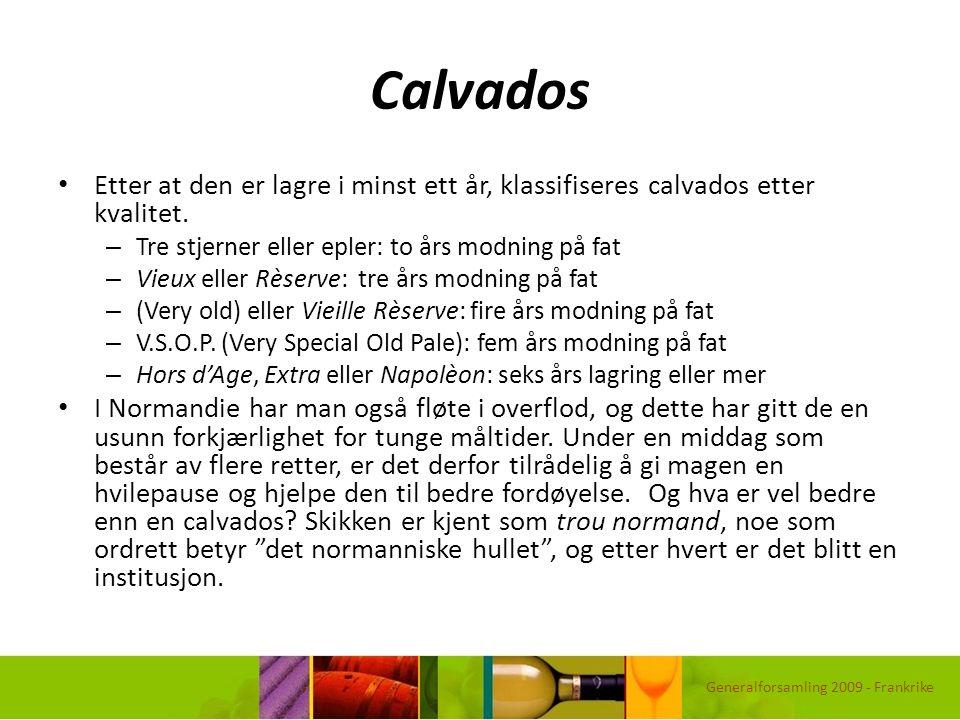 Calvados Etter at den er lagre i minst ett år, klassifiseres calvados etter kvalitet. – Tre stjerner eller epler: to års modning på fat – Vieux eller