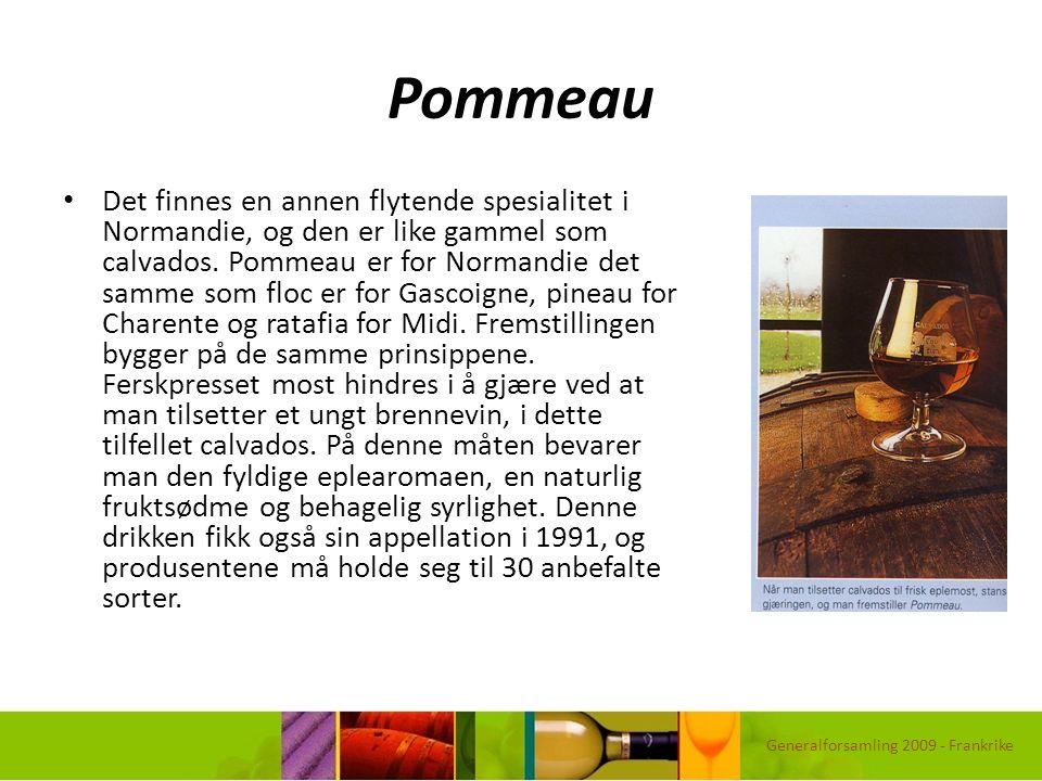Pommeau Det finnes en annen flytende spesialitet i Normandie, og den er like gammel som calvados. Pommeau er for Normandie det samme som floc er for G