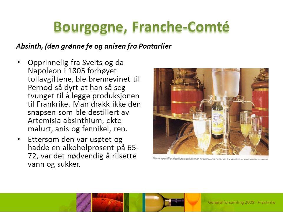 Bourgogne, Franche-Comté Opprinnelig fra Sveits og da Napoleon i 1805 forhøyet tollavgiftene, ble brennevinet til Pernod så dyrt at han så seg tvunget