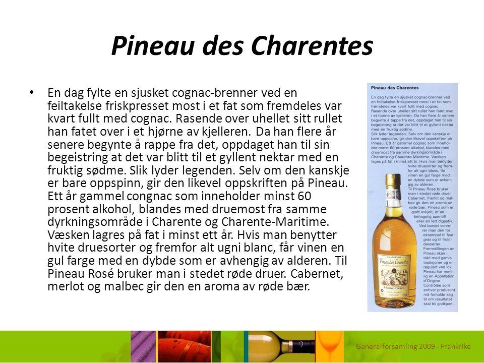 Pineau des Charentes En dag fylte en sjusket cognac-brenner ved en feiltakelse friskpresset most i et fat som fremdeles var kvart fullt med cognac. Ra