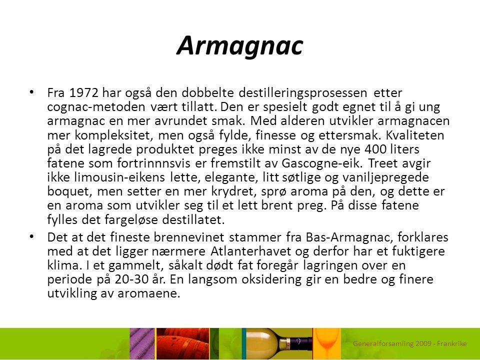 Armagnac Fra 1972 har også den dobbelte destilleringsprosessen etter cognac-metoden vært tillatt. Den er spesielt godt egnet til å gi ung armagnac en