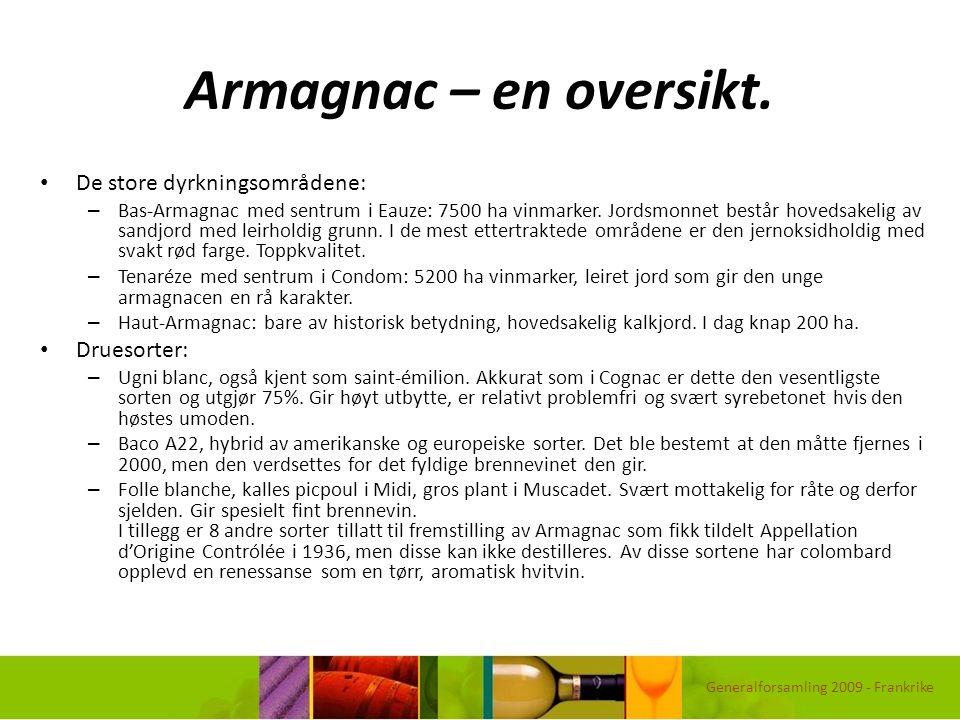 Armagnac – en oversikt. De store dyrkningsområdene: – Bas-Armagnac med sentrum i Eauze: 7500 ha vinmarker. Jordsmonnet består hovedsakelig av sandjord