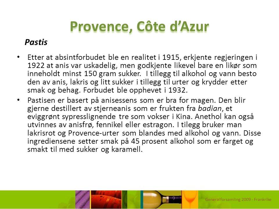 Provence, Côte d'Azur Etter at absintforbudet ble en realitet i 1915, erkjente regjeringen i 1922 at anis var uskadelig, men godkjente likevel bare en