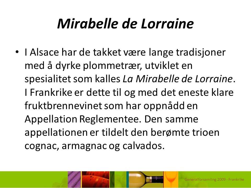 Mirabelle de Lorraine I Alsace har de takket være lange tradisjoner med å dyrke plommetrær, utviklet en spesialitet som kalles La Mirabelle de Lorrain
