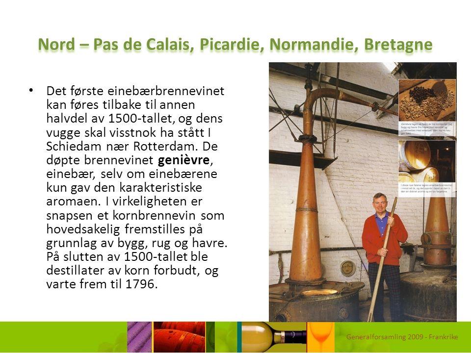 Nord – Pas de Calais, Picardie, Normandie, Bretagne Det første einebærbrennevinet kan føres tilbake til annen halvdel av 1500-tallet, og dens vugge sk