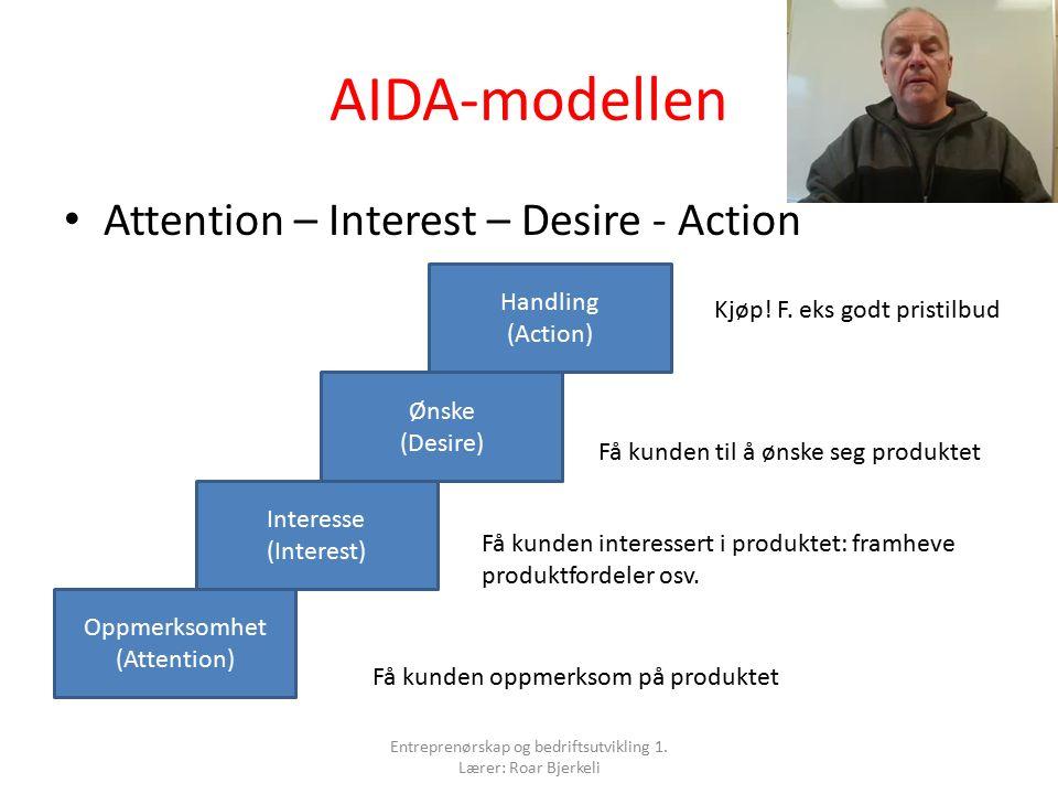 AIDA-modellen Attention – Interest – Desire - Action Oppmerksomhet (Attention) Interesse (Interest) Ønske (Desire) Handling (Action) Få kunden oppmerksom på produktet Få kunden interessert i produktet: framheve produktfordeler osv.