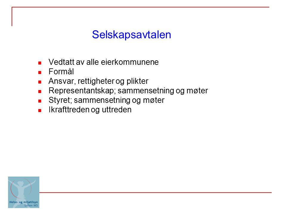 Vedtatt av alle eierkommunene Formål Ansvar, rettigheter og plikter Representantskap; sammensetning og møter Styret; sammensetning og møter Ikrafttreden og uttreden Selskapsavtalen
