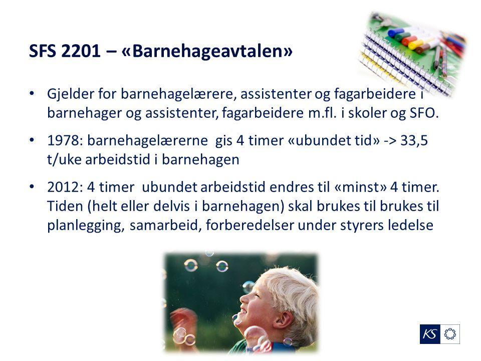 SFS 2201 – «Barnehageavtalen» Gjelder for barnehagelærere, assistenter og fagarbeidere i barnehager og assistenter, fagarbeidere m.fl.