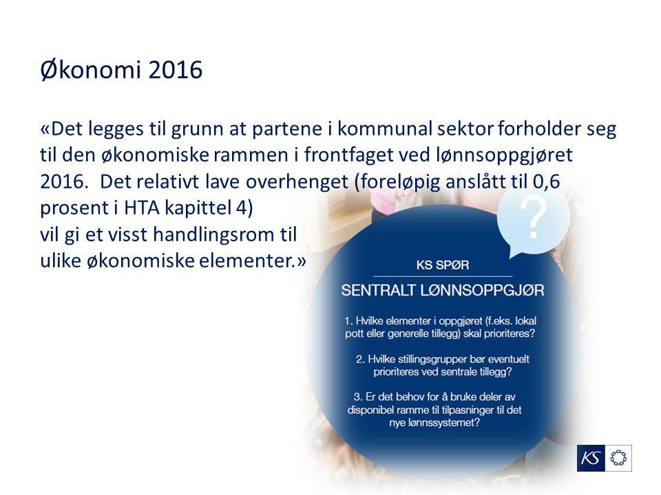 Økonomi 2016 «Det legges til grunn at partene i kommunal sektor forholder seg til den økonomiske rammen i frontfaget ved lønnsoppgjøret 2016.