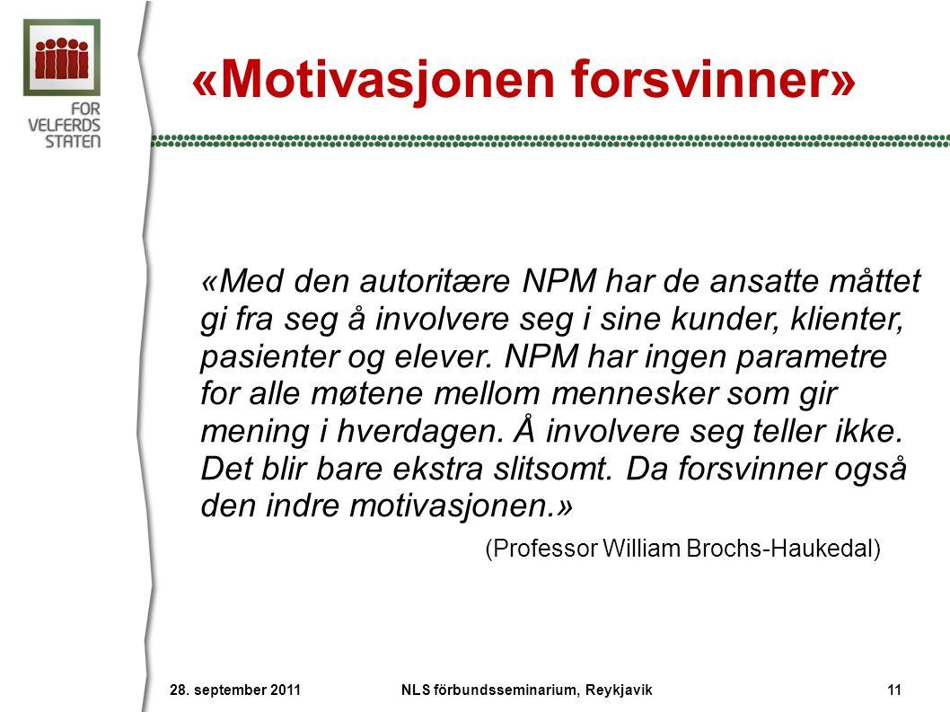 «Motivasjonen forsvinner» «Med den autoritære NPM har de ansatte måttet gi fra seg å involvere seg i sine kunder, klienter, pasienter og elever.