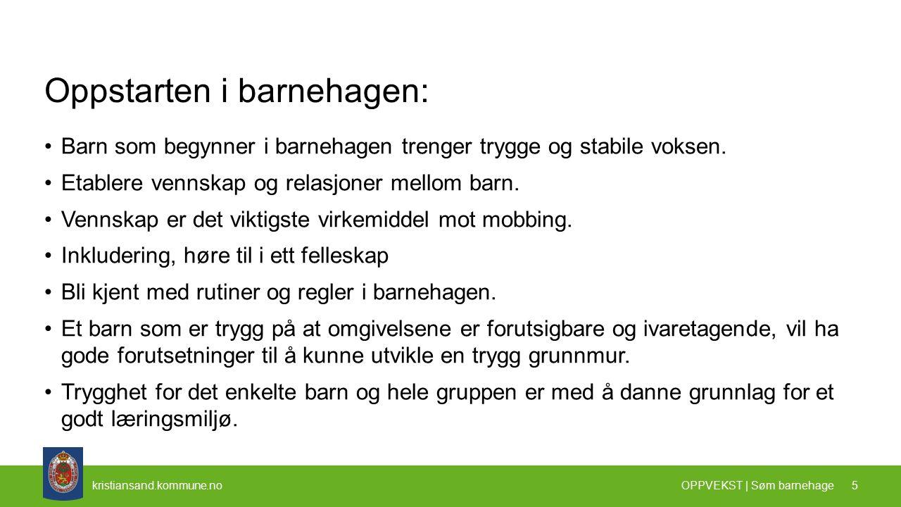 kristiansand.kommune.no TAKK FOR I KVELD OPPVEKST | Avdeling 16