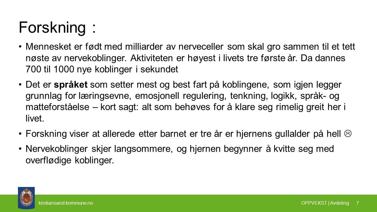 kristiansand.kommune.no Barns læringsmiljø: Hverdagen gir mange muligheter til å arbeide for å fremme et godt læringsmiljø.