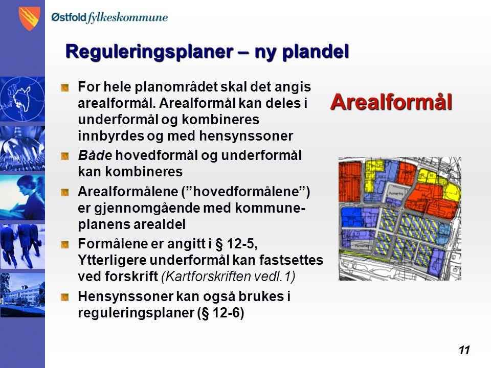 11 Arealformål Arealformål For hele planområdet skal det angis arealformål.