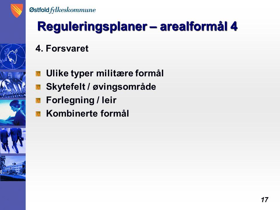 17 Reguleringsplaner – arealformål 4 4.