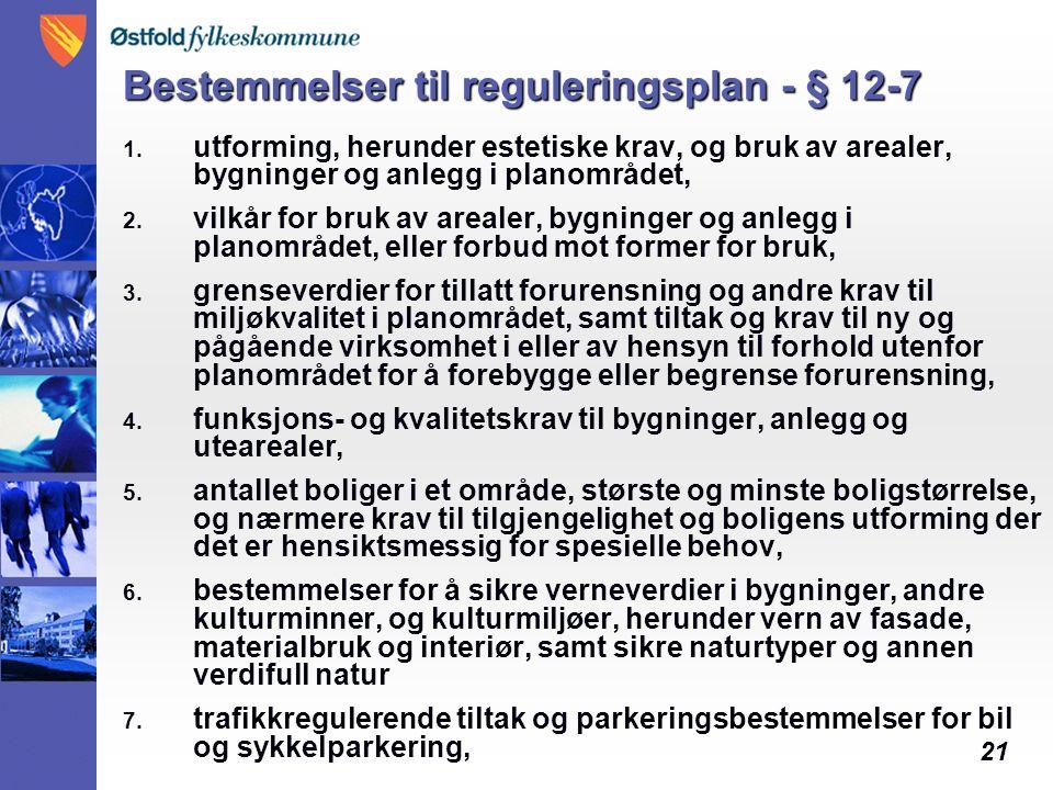 21 Bestemmelser til reguleringsplan - § 12-7 1.