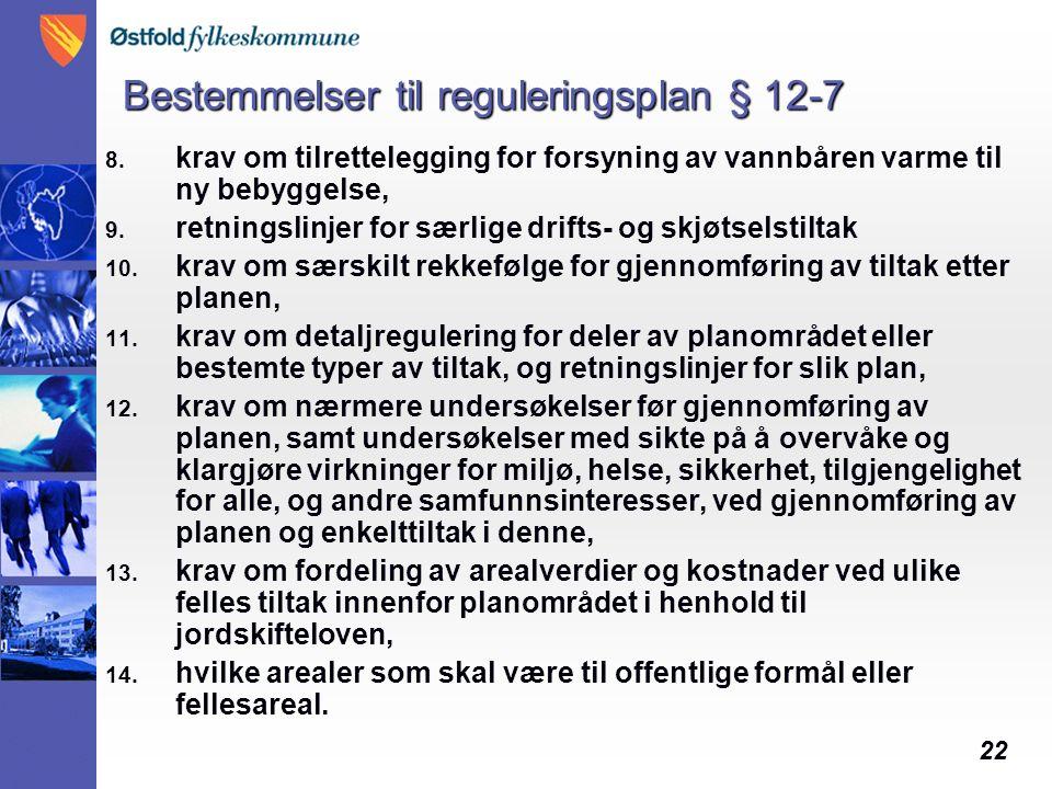 22 Bestemmelser til reguleringsplan § 12-7 8.