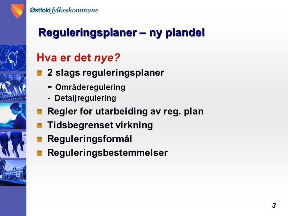 3 Reguleringsplaner – ny plandel Hva er det nye.