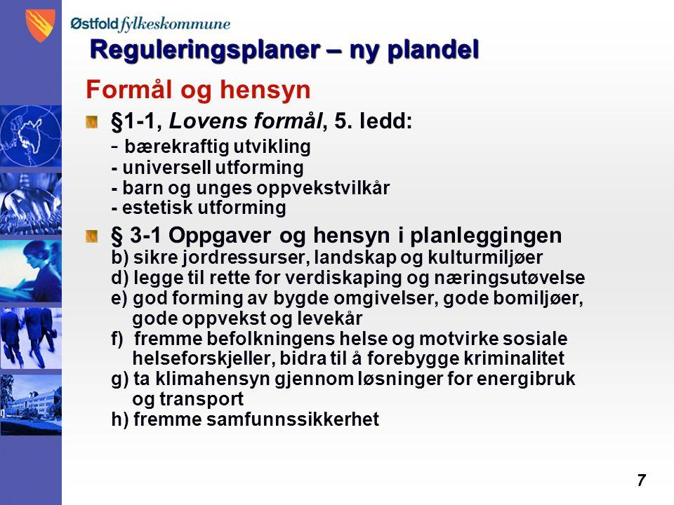 7 Reguleringsplaner – ny plandel Formål og hensyn §1-1, Lovens formål, 5.