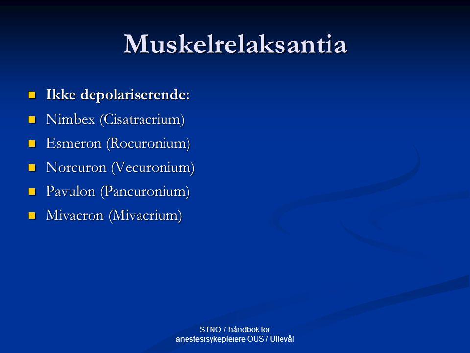 STNO / håndbok for anestesisykepleiere OUS / Ullevål Muskelrelaksantia Ikke depolariserende: Ikke depolariserende: Nimbex (Cisatracrium)  Nimbex (Cis