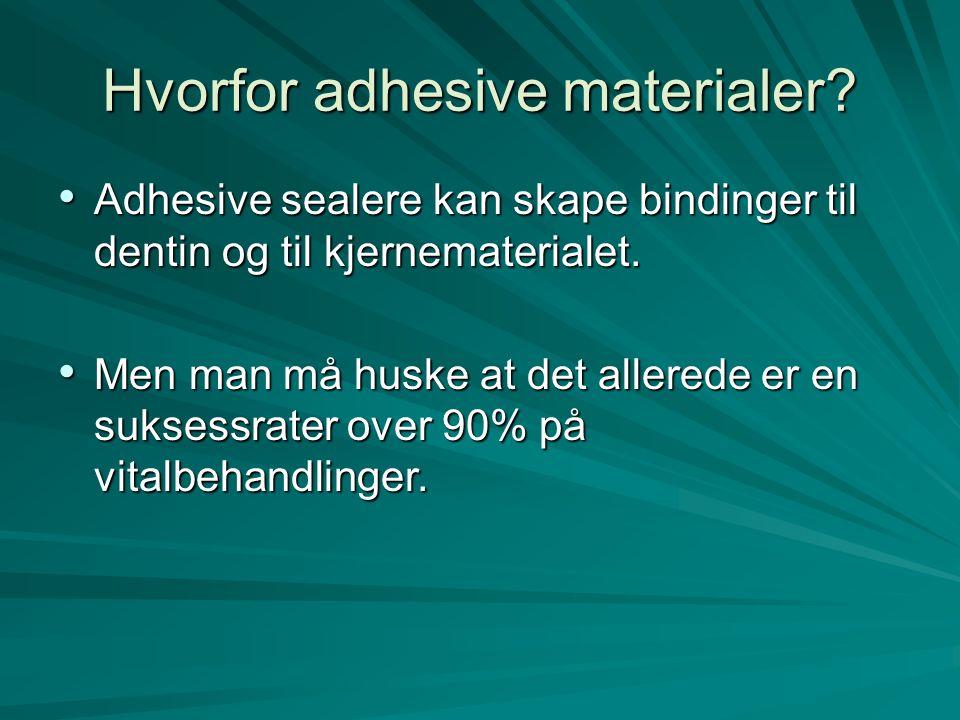 Hvorfor adhesive materialer.