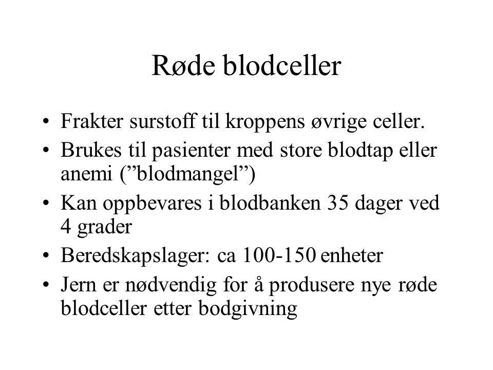 Røde blodceller Frakter surstoff til kroppens øvrige celler.