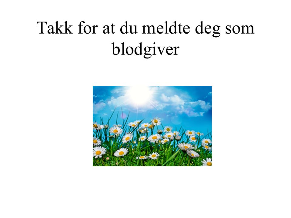Takk for at du meldte deg som blodgiver