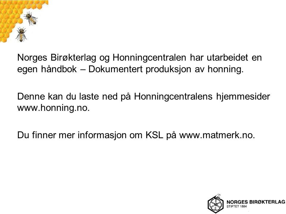 Norges Birøkterlag og Honningcentralen har utarbeidet en egen håndbok – Dokumentert produksjon av honning. Denne kan du laste ned på Honningcentralens