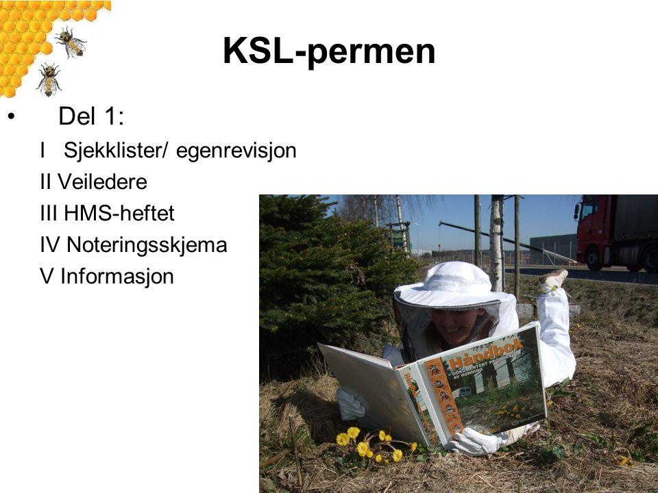 KSL-permen Del 1: I Sjekklister/ egenrevisjon II Veiledere III HMS-heftet IV Noteringsskjema V Informasjon