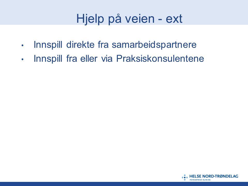 Hjelp på veien - ext Innspill direkte fra samarbeidspartnere Innspill fra eller via Praksiskonsulentene