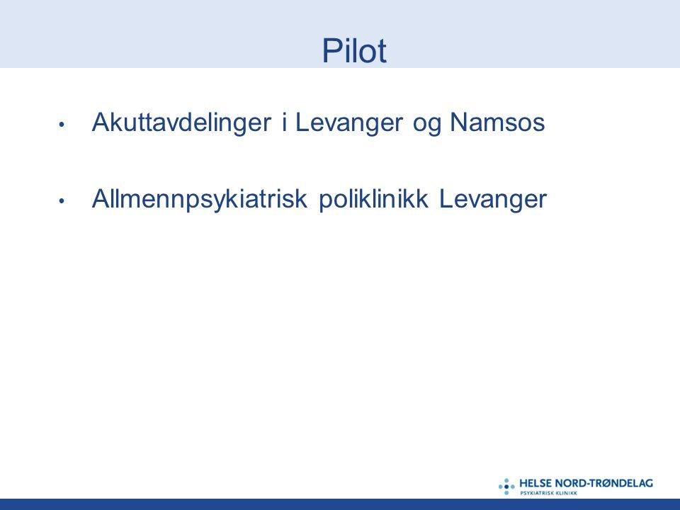 Pilot Akuttavdelinger i Levanger og Namsos Allmennpsykiatrisk poliklinikk Levanger