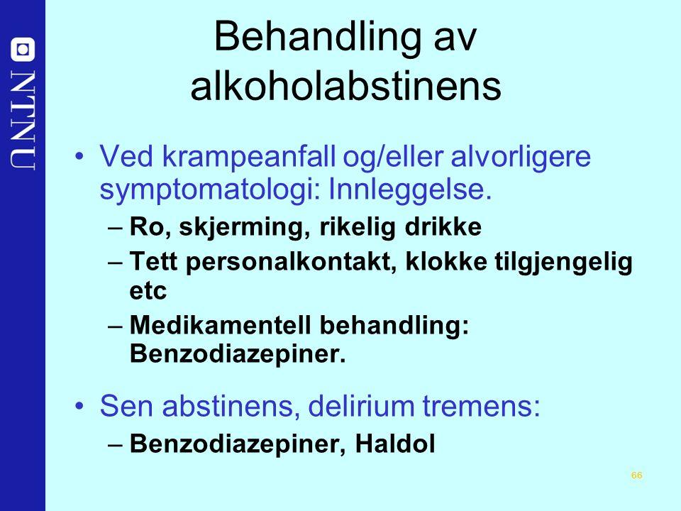 66 Behandling av alkoholabstinens Ved krampeanfall og/eller alvorligere symptomatologi: Innleggelse.