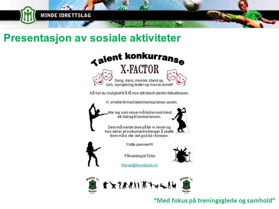 Med fokus på treningsglede og samhold Presentasjon av sosiale aktiviteter