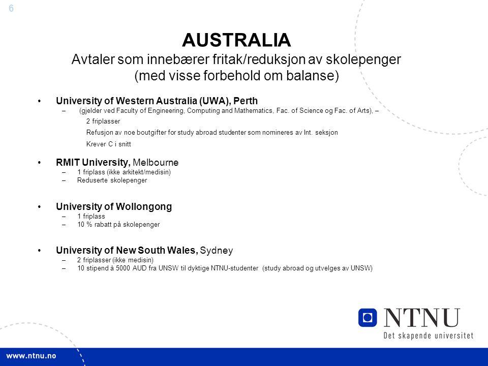 6 AUSTRALIA Avtaler som innebærer fritak/reduksjon av skolepenger (med visse forbehold om balanse) University of Western Australia (UWA), Perth – (gje