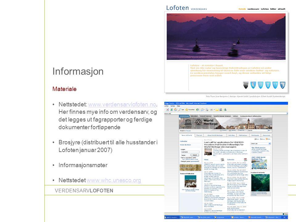 VERDENSARVLOFOTENv/ lokalt sekretariat Informasjon Materiale Nettstedet: www.verdensarvlofoten.no.