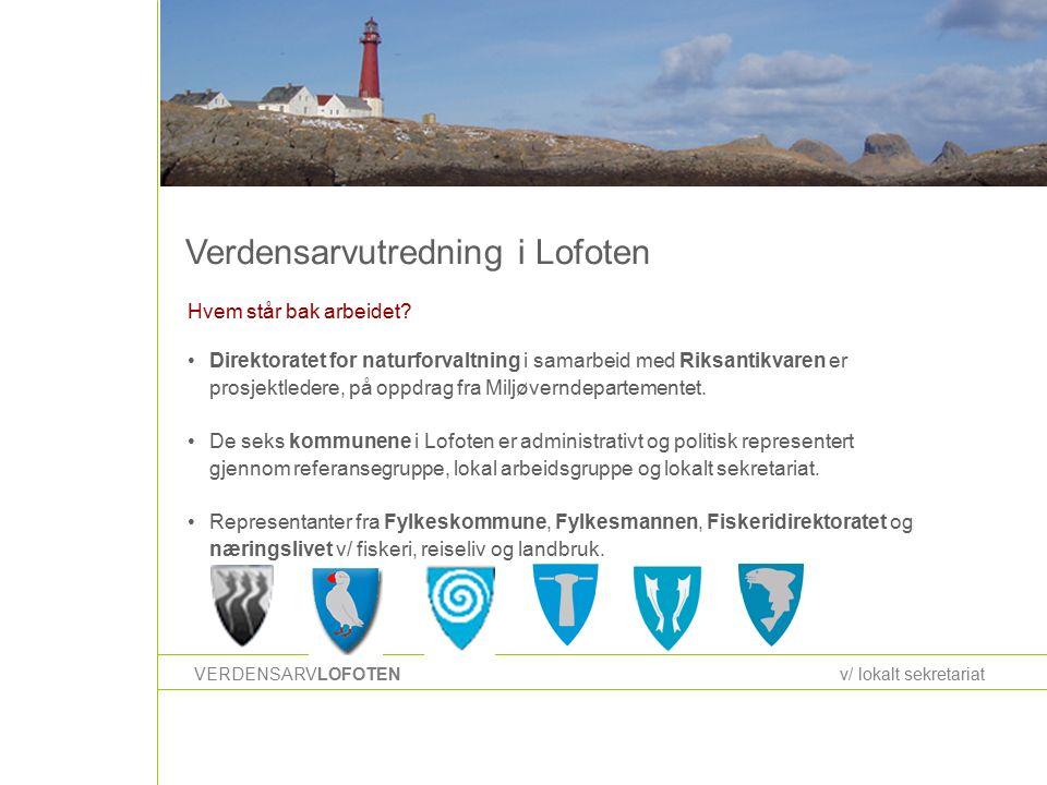 Kulturarven i Lofoten VERDENSARVLOFOTENv/ lokalt sekretariat Lofoten har en identitet som det beste miljøet/klimaet for tørrfiskproduksjon.
