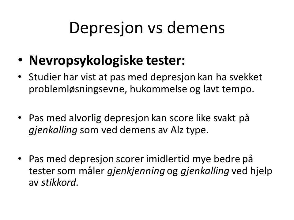 Depresjon vs demens Nevropsykologiske tester: Studier har vist at pas med depresjon kan ha svekket problemløsningsevne, hukommelse og lavt tempo. Pas